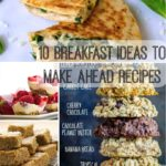 10 Breakfast Ideas to Make Ahead Recipes