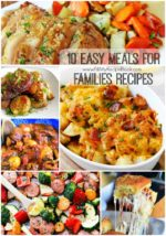 10 Easy Meals for Families Recipes