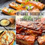 10 Three Ingredient Dinner Recipes
