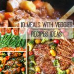 10 Meals with Veggies Recipes Ideas