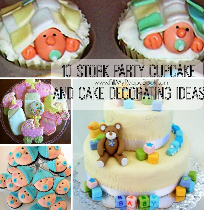 10 stork party cupcake and cake decoration ideas for baby shower with basic cake and cupcake recipe to start with then let the inspiration loose. Enjoy.  sc 1 st  Fill My Recipe Book & 10 Stork Party Cupcake and Cake Decorating Ideas - Fill My Recipe Book