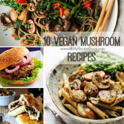 10 Vegan Mushroom Recipes
