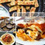 10  Delishes Eggplant Recipes
