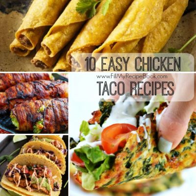 10 Easy Chicken Taco recipes