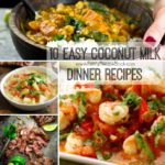 10 Easy Coconut Milk Dinner Recipes