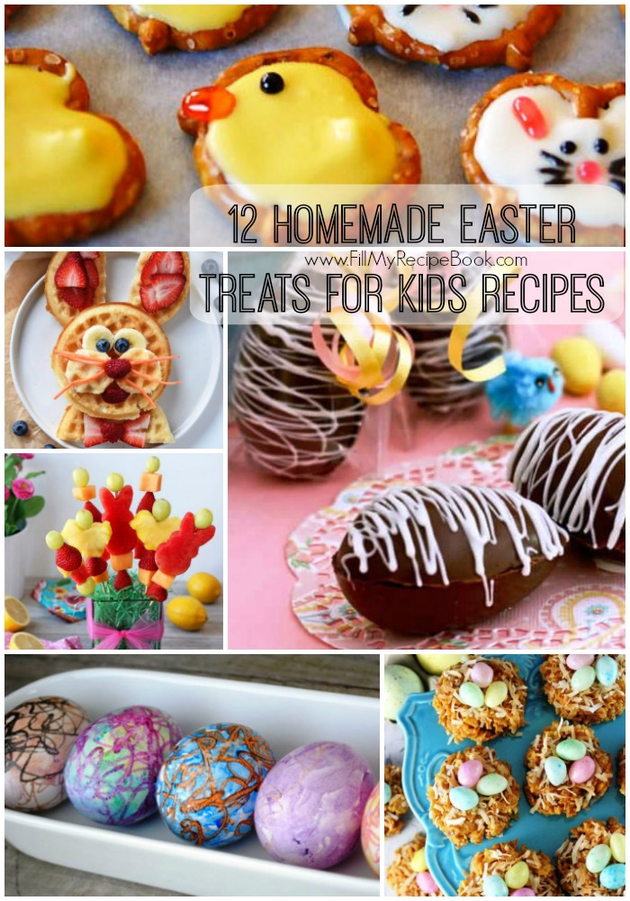 12 Homemade Easter Treats For Kids Recipes Fill My Recipe Book