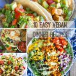 10 Easy Vegan Dinner Recipes