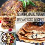 12 Homemade Vegan Breakfasts Recipes