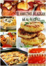 10 Amazing Alaska Meal Recipes
