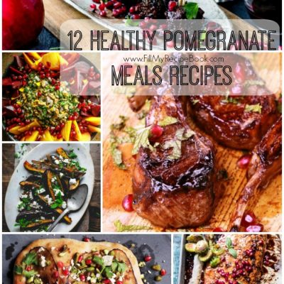 12 Healthy Pomegranate Meals Recipes