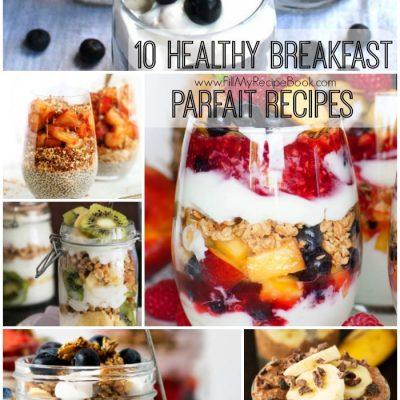 10 Healthy Breakfast Parfait Recipes