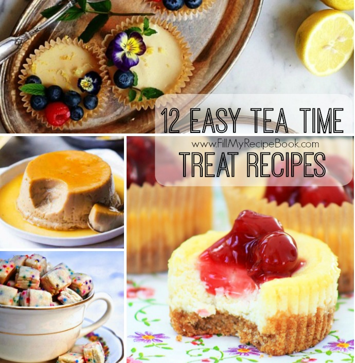 12 Easy Tea Time Treat Recipes