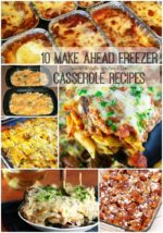 10 Make Ahead Freezer Casserole Recipes