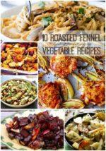 10 Roasted Fennel Vegetable Recipes