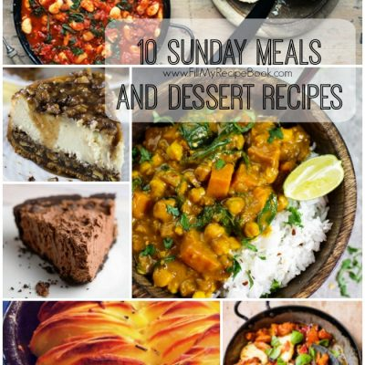 10 Sunday Meals and Dessert Recipes