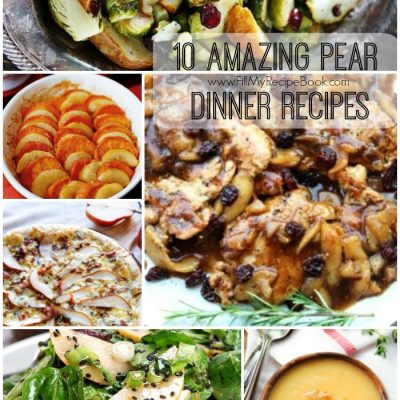 10 Amazing Pear Dinner Recipes