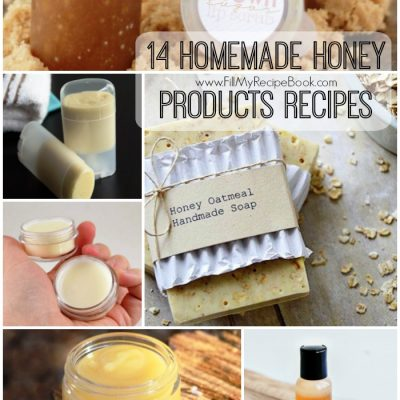 14 Homemade Honey Products Recipes