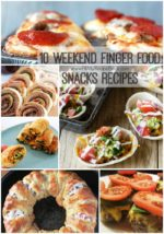 10 Weekend Finger Food Snacks Recipes