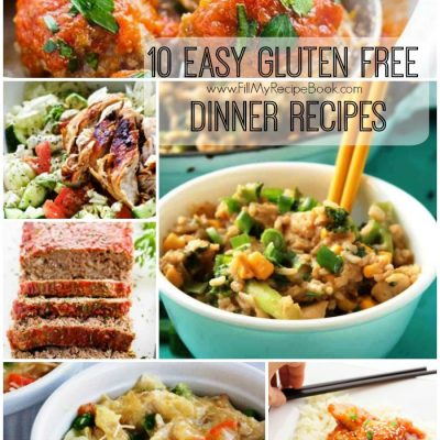 10 Easy Gluten Free Dinner Recipes