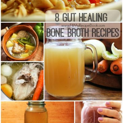 8 Gut Healing Bone Broth Recipes