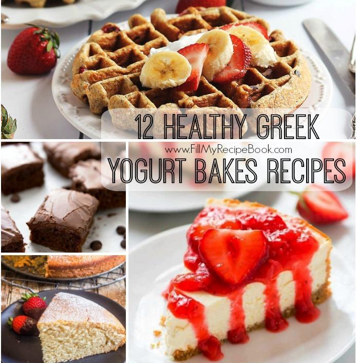 12 Healthy Greek Yogurt Bakes Recipes Fill My Recipe Book