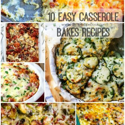 10 Easy Casserole Bakes Recipes