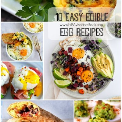 10 Easy Edible Egg Recipes