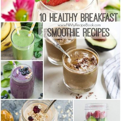 10 Healthy Breakfast Smoothie Recipes