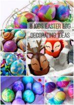 8 Kids Easter Egg Decorating Ideas