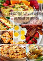 10 Fathers Day Make Ahead Breakfast or Brunch Recipes