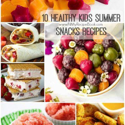 10 Healthy Kids Summer Snacks Recipes
