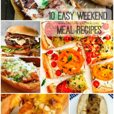 10 Easy Weekend Meal Recipes