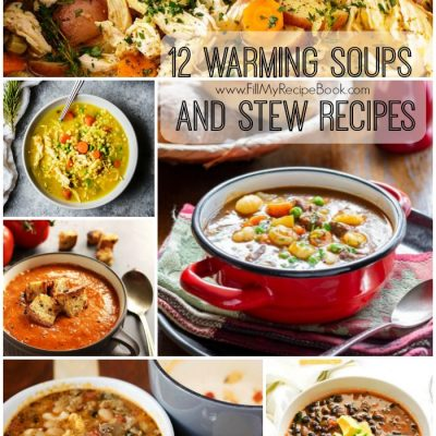 12 Warming Soups and Stew Recipes