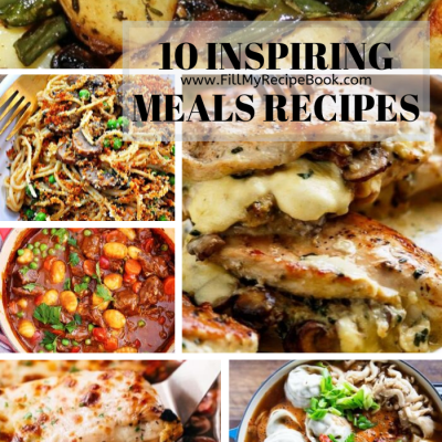 10 Inspiring Meals Recipes