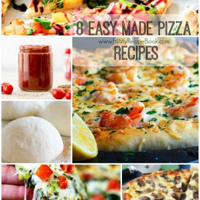 8 Easy Made Pizza Recipes
