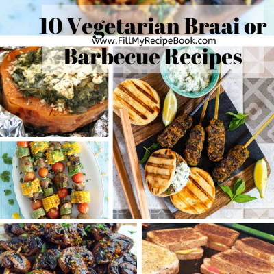 10 Vegetarian Braai or Barbecue Recipes