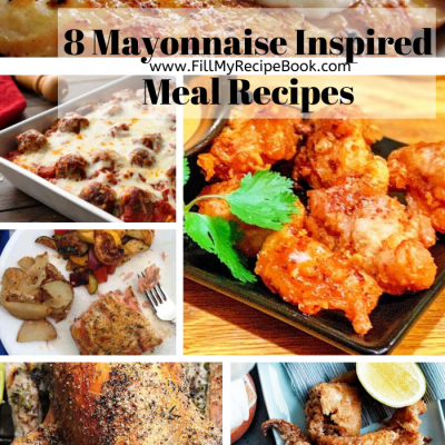 8 Mayonnaise Inspired Meal Recipes