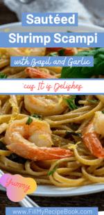 Sautéed Shrimp Scampi  with Basil and Garlic.